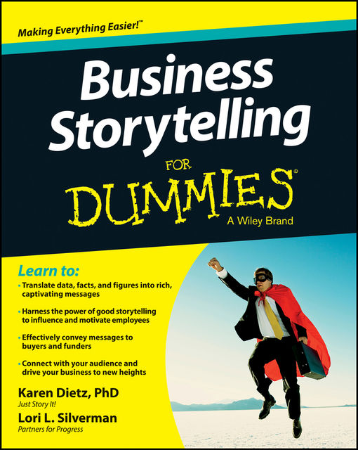 Business Storytelling For Dummies, Karen Dietz, Lori L.Silverman