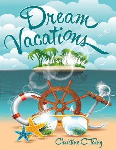 Dream Vacations, Christine C.Taing