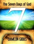 The Seven Days of God, Dameon Gibbs
