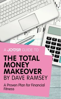A Joosr Guide to… The Total Money Makeover by Dave Ramsey, Joosr