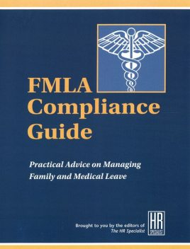 FMLA Compliance Guide, Business Management Daily