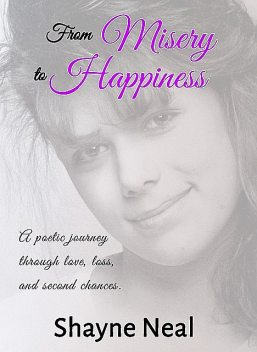 From Misery to Happiness, Shayne Neal