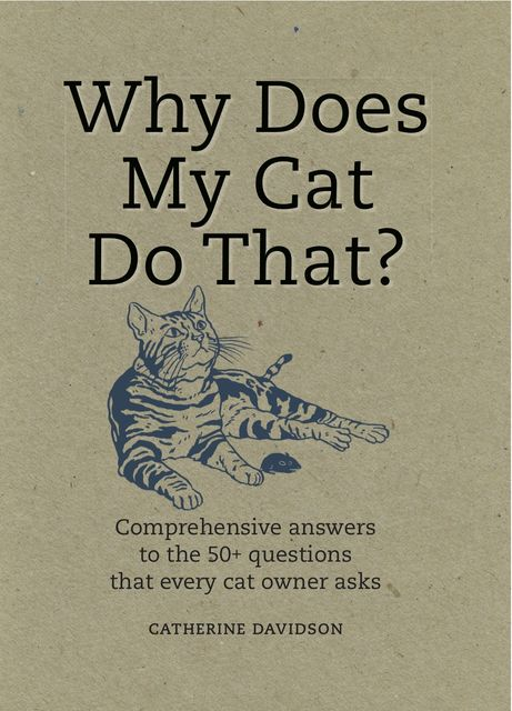 Why Does My Cat Do That?, Catherine Davidson
