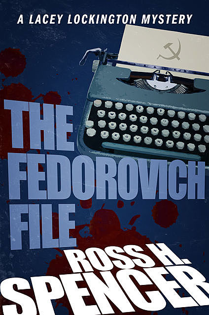 The Fedorovich File, Ross H.Spencer