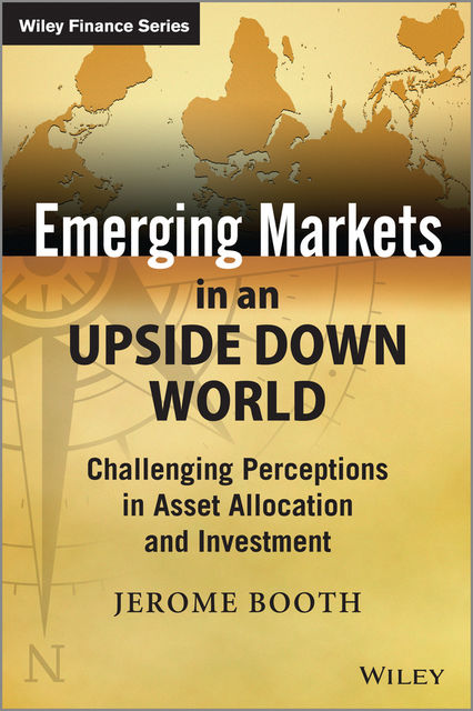 Emerging Markets in an Upside Down World, Jerome Booth