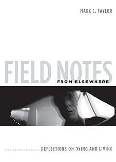 Field Notes from Elsewhere, Mark Taylor