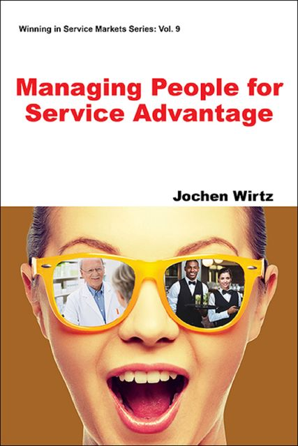 Managing People for Service Advantage, Jochen Wirtz