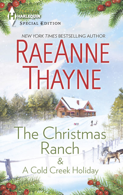The Christmas Ranch & A Cold Creek Holiday, RaeAnne Thayne