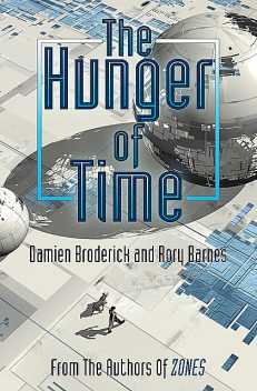 The Hunger of Time, Damien Broderick, Rory Barnes