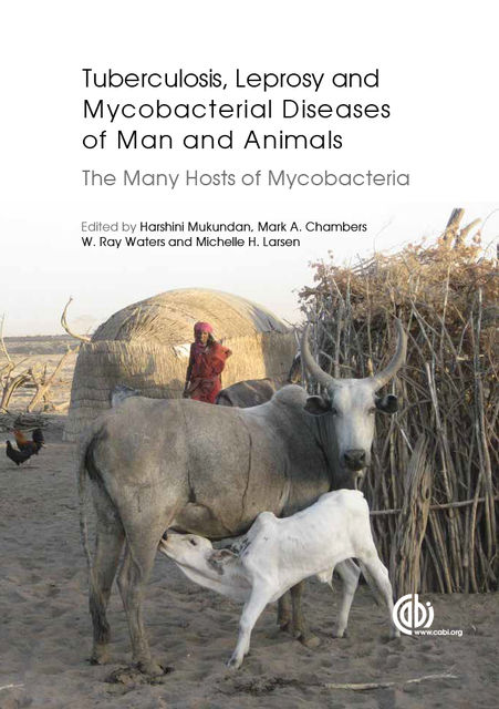 Tuberculosis, Leprosy and other Mycobacterial Diseases of Man and Animals, Mark Chambers, Harshini Mukundan, Michelle H. Larsen, W. Ray Waters