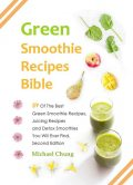 Green Smoothie Recipes Bible, Michael Chung