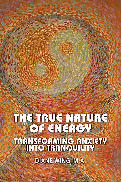 The True Nature of Energy, Diane Wing