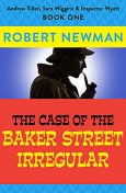 The Case of the Baker Street Irregular, Robert Newman