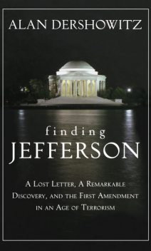 Finding, Framing, and Hanging Jefferson, Alan Dershowitz