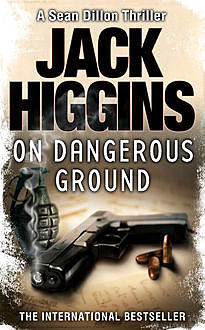 On Dangerous Ground (Sean Dillon Series, Book 3), Jack Higgins