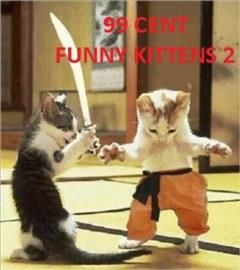 99 Cent Funny Kittens 2, 99 Cent eBook