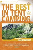 The Best in Tent Camping: Northern California, Cindy Coloma