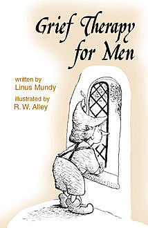 Grief Therapy for Men, Linus Mundy