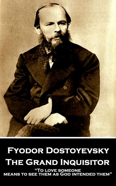 The Grand Inquisitor, Fyodor Dostoevsky