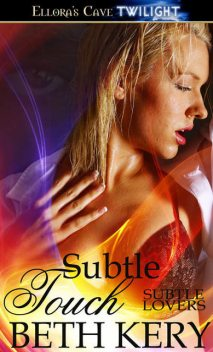 Subtle Touch, Beth Kery