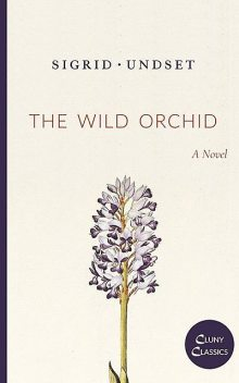 The Wild Orchid, Sigrid Undset