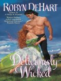 Deliciously Wicked, Robyn Dehart