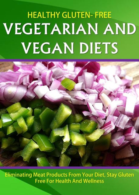 Healthy Gluten Free Vegetarian and Vegan Diets, Kristy Jenkins