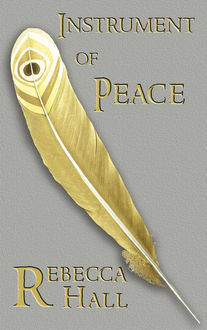 Instrument of Peace, Rebecca Hall