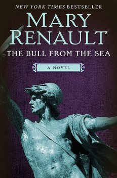 The Bull from the Sea, Mary Renault