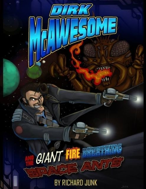 Dirk McAwesome and the Giant Fire Breathing Space Ants, Richard Junk
