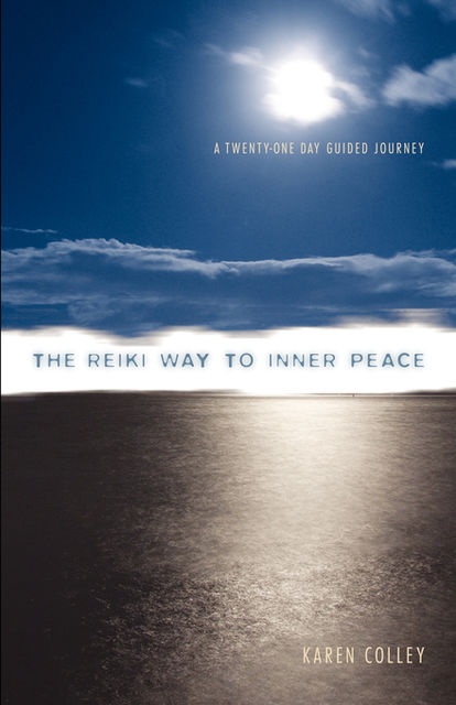 The Reiki Way To Inner Peace, Karen Colley
