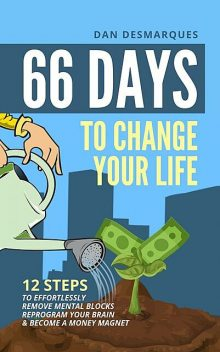 66 Days to Change Your Life, Dan Desmarques