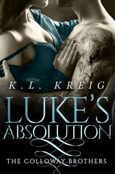 Luke's Absolution (The Colloway Brothers Book 3), K.L. Kreig