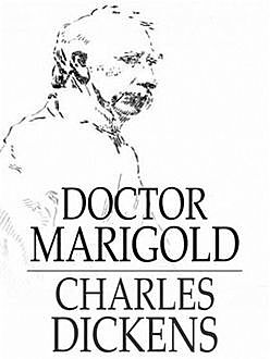 Doctor Marigold, Charles Dickens