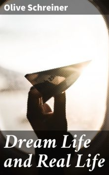 Dream Life and Real Life, Olive Schreiner