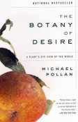 The botany of desire: a plant's-eye view of the world, Michael Pollan