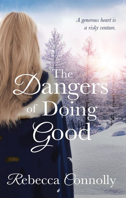 The Dangers of Doing Good, Rebecca Connolly