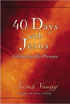 40 Days With Jesus, Sarah Young