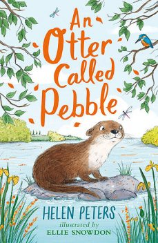 An Otter Called Pebble, Helen Peters
