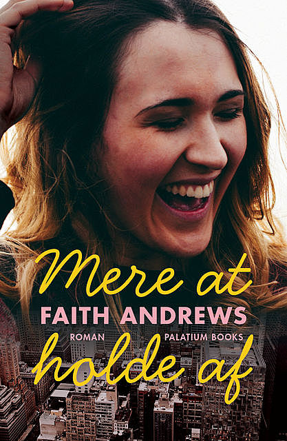 Mere at holde af, Faith Andrews