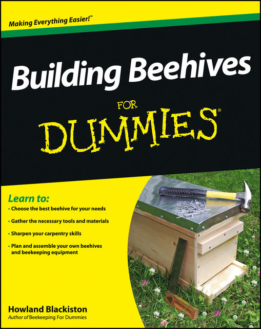 Building Beehives For Dummies, Howland Blackiston