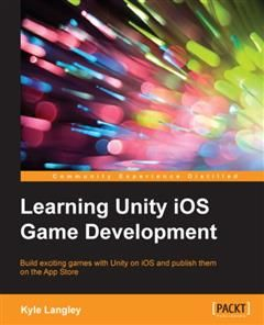 Learning Unity iOS Game Development, Kyle Langley