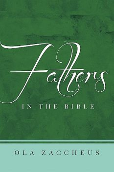 Fathers In The Bible, Ola Zaccheus