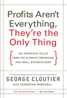 Profits Aren't Everything, They're the Only Thing, George Cloutier