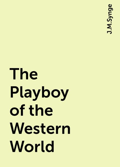 The Playboy of the Western World, J.M.Synge