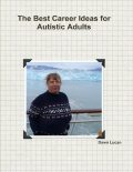The Best Career Ideas for Autistic Adults, Dawn Lucan