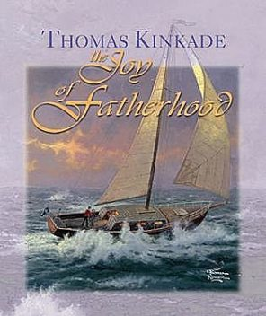 The Joy of Fatherhood, Thomas Kinkade