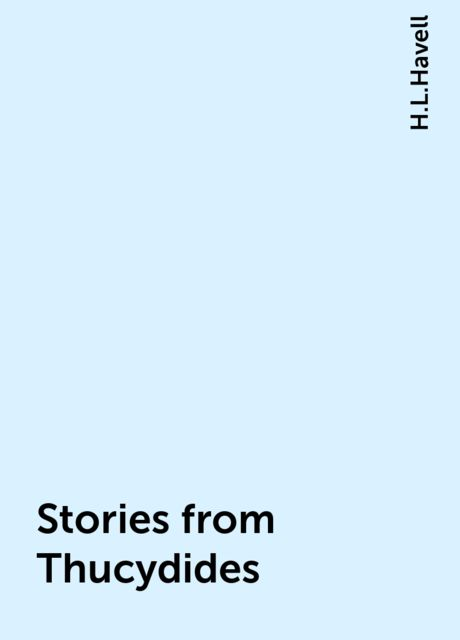 Stories from Thucydides, H.L.Havell
