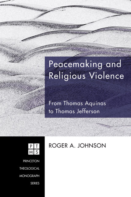 Peacemaking and Religious Violence, Roger A.Johnson