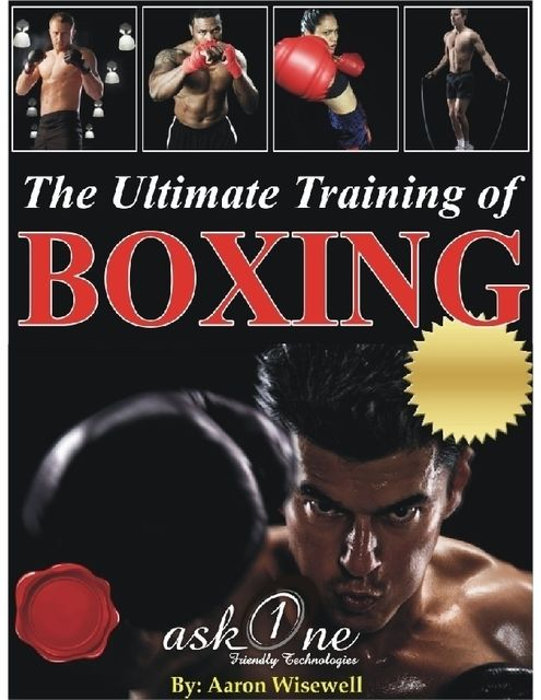 The Ultimate Training of Boxing, Aaron Wisewell
